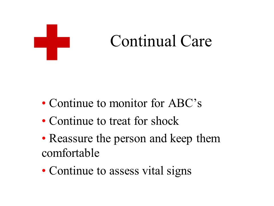 Continual Care Continue to monitor for ABC's