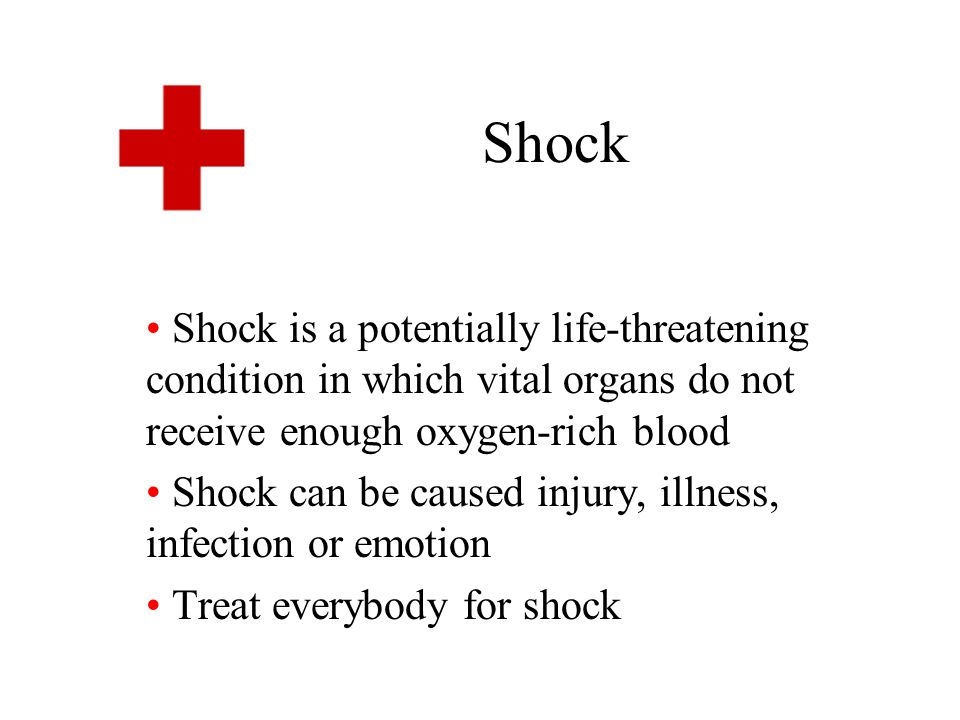 Shock Shock is a potentially life-threatening condition in which vital organs do not receive enough oxygen-rich blood.
