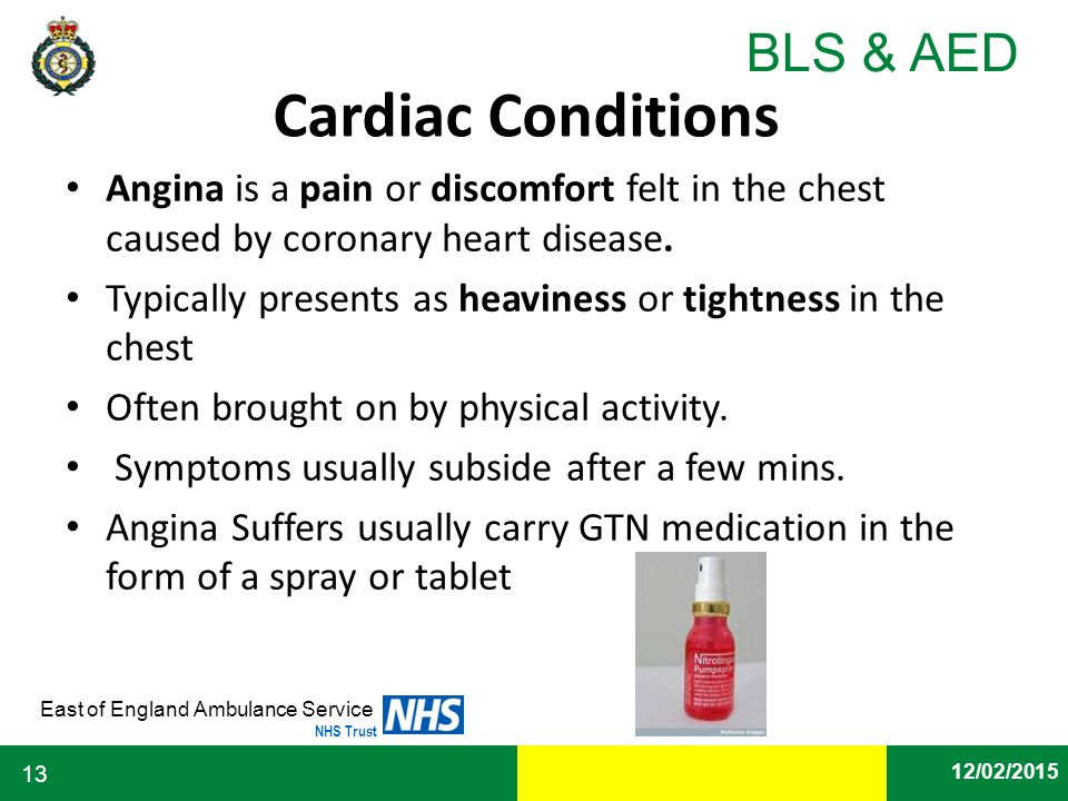 Cardiac Conditions Angina is a pain or discomfort felt in the chest caused by coronary heart disease.