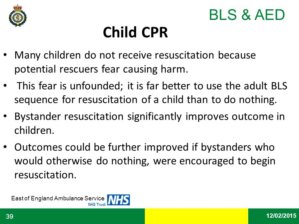 Child CPR Many children do not receive resuscitation because potential rescuers fear causing harm.