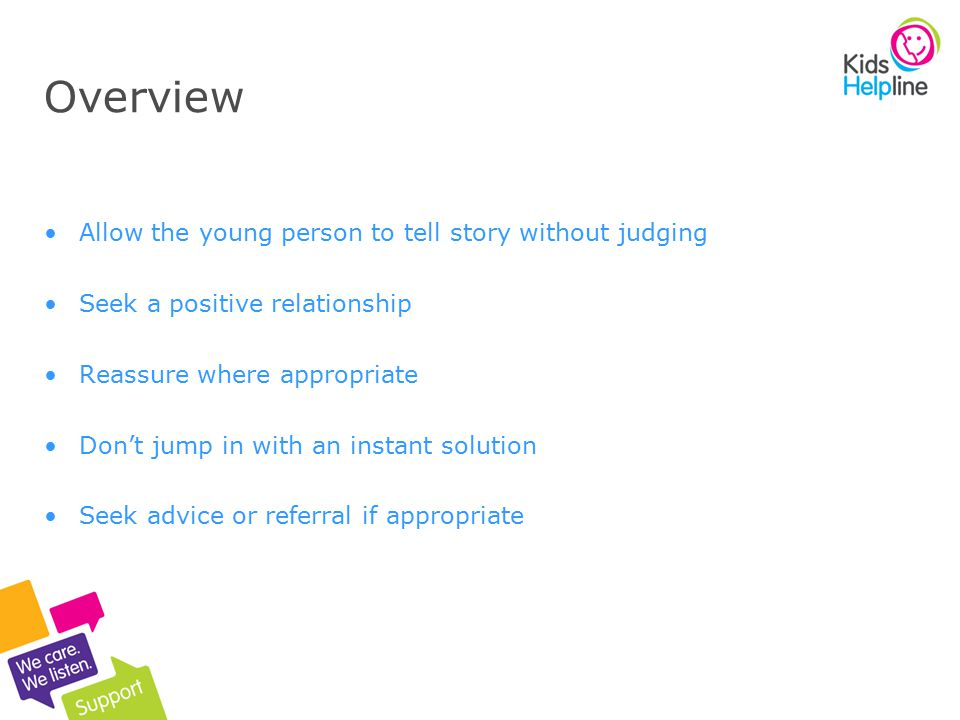 Overview Allow the young person to tell story without judging