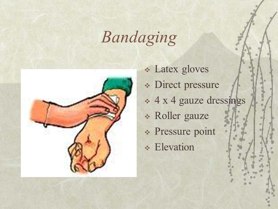 Bandaging Latex gloves Direct pressure 4 x 4 gauze dressings