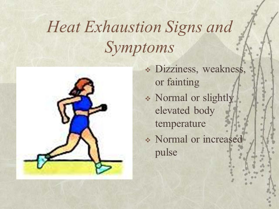 Heat Exhaustion Signs and Symptoms