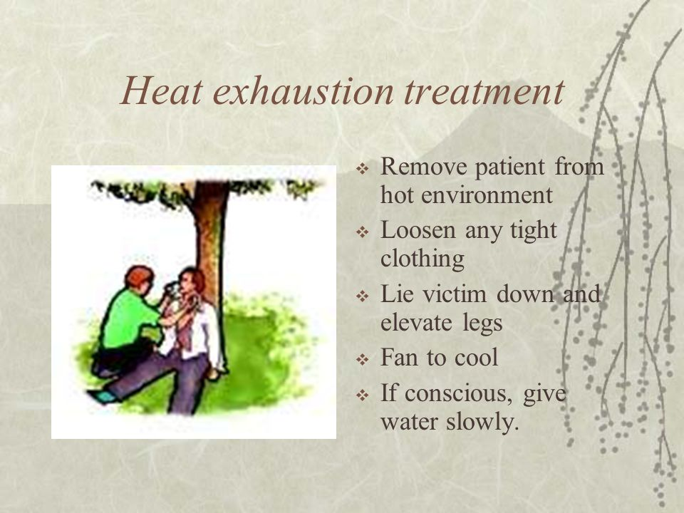 Heat exhaustion treatment