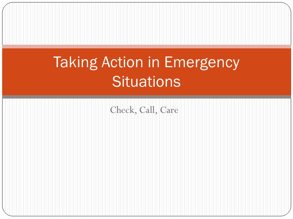 Taking Action in Emergency Situations