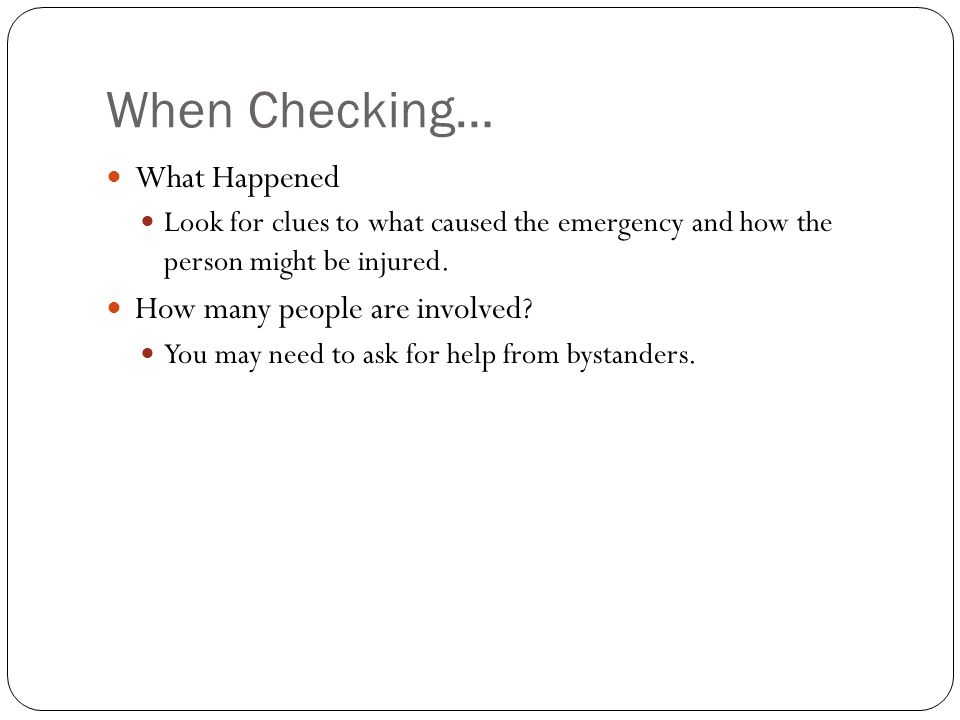 When Checking… What Happened How many people are involved