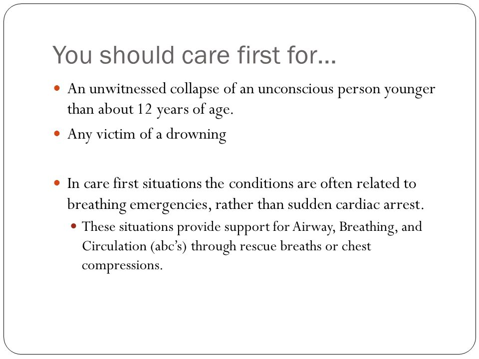 You should care first for…