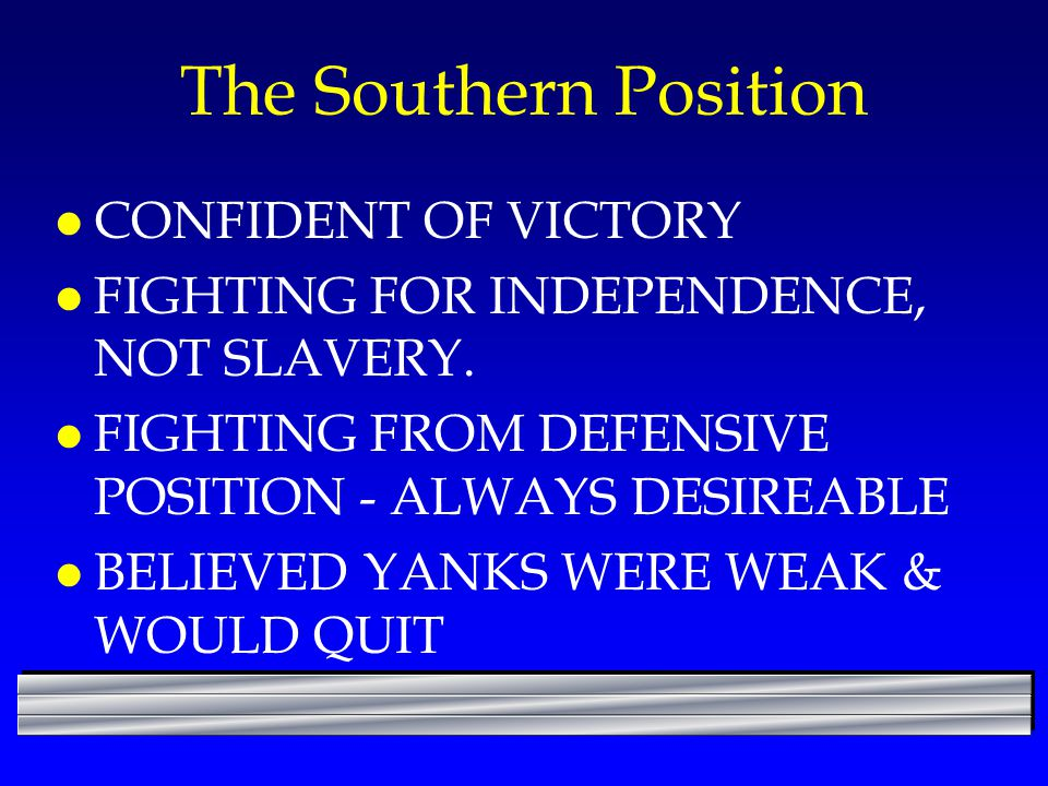 The Southern Position CONFIDENT OF VICTORY