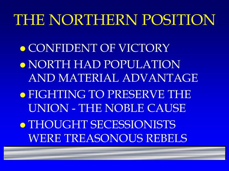 THE NORTHERN POSITION CONFIDENT OF VICTORY