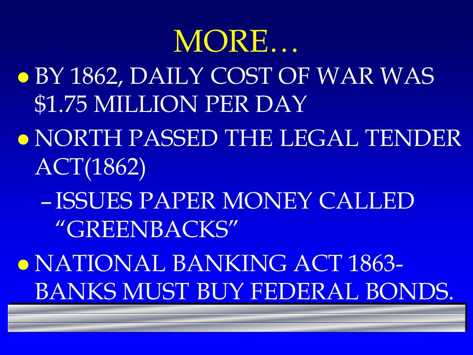 MORE… BY 1862, DAILY COST OF WAR WAS $1.75 MILLION PER DAY
