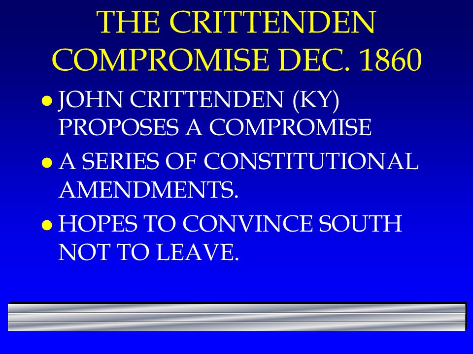 THE CRITTENDEN COMPROMISE DEC. 1860