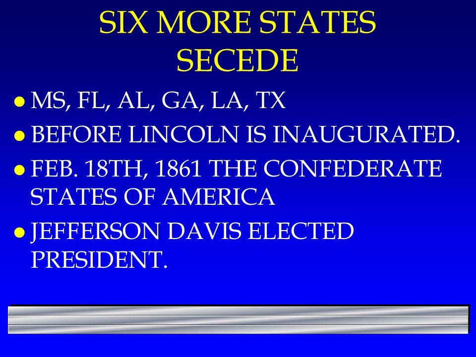 SIX MORE STATES SECEDE MS, FL, AL, GA, LA, TX