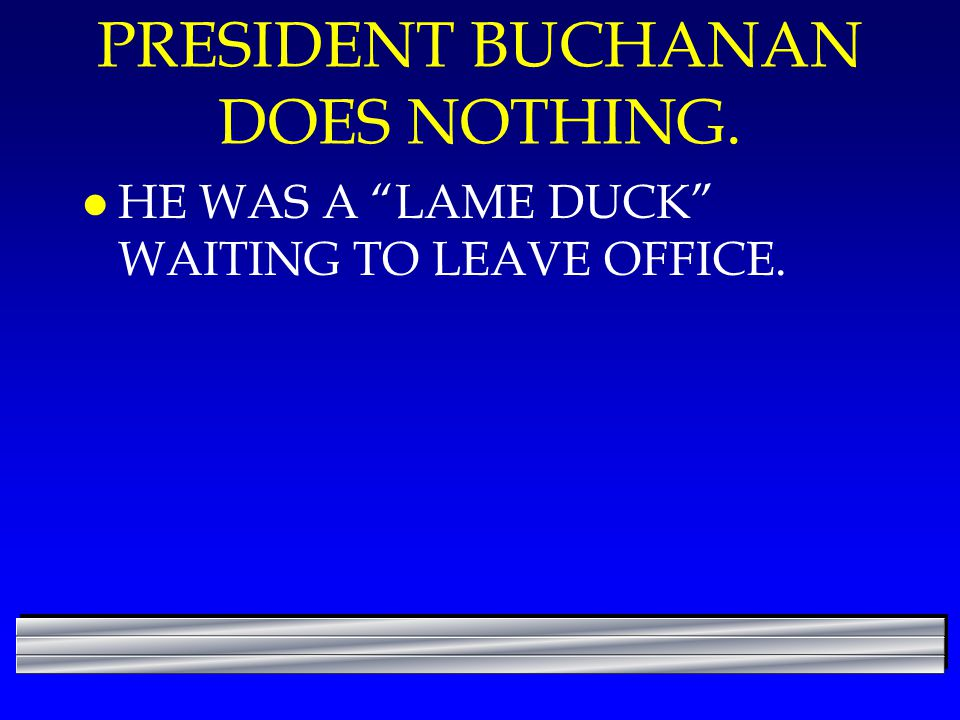 PRESIDENT BUCHANAN DOES NOTHING.