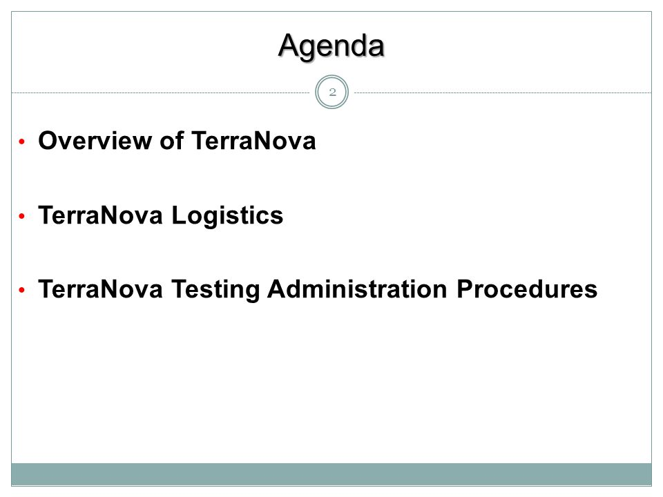 Agenda Overview of TerraNova TerraNova Logistics