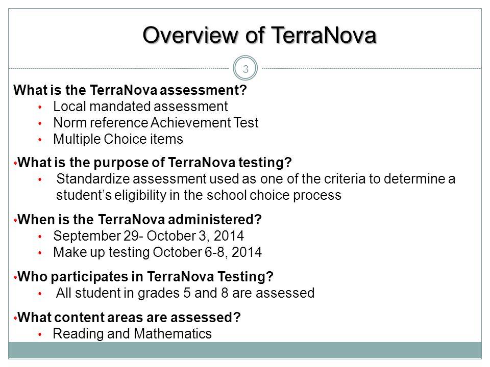Overview of TerraNova What is the TerraNova assessment