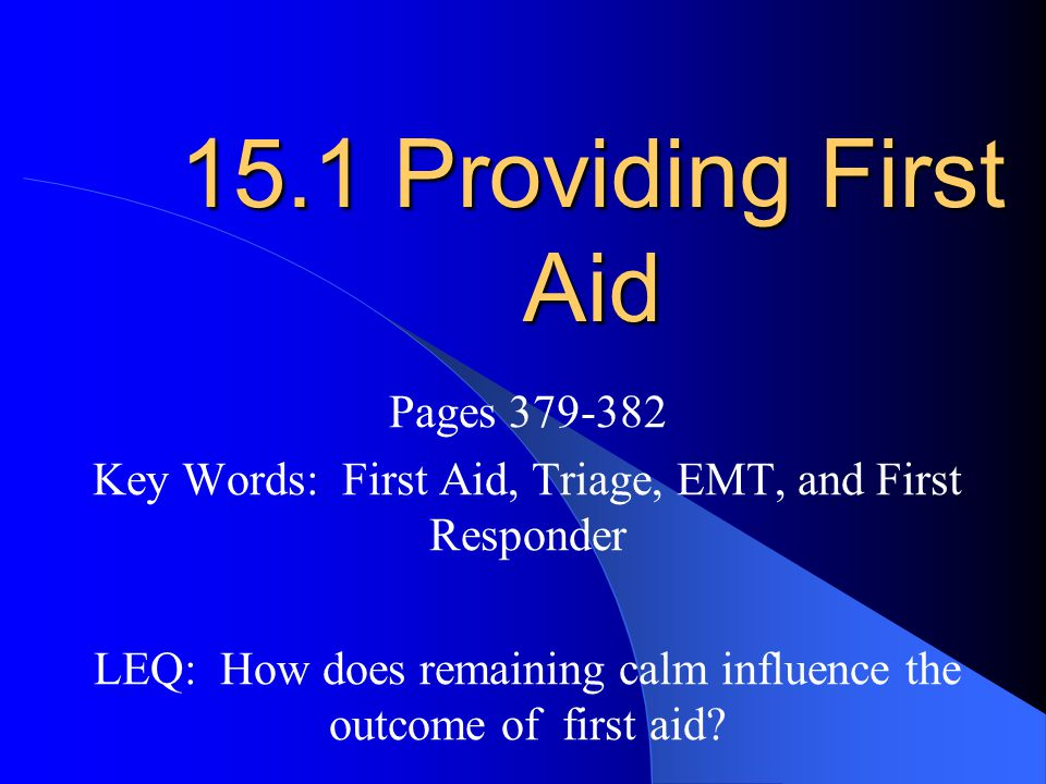 15.1 Providing First Aid Pages 379-382
