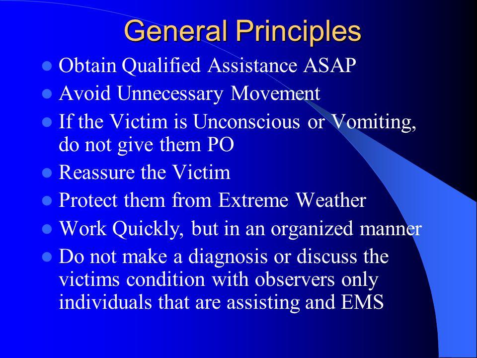 General Principles Obtain Qualified Assistance ASAP