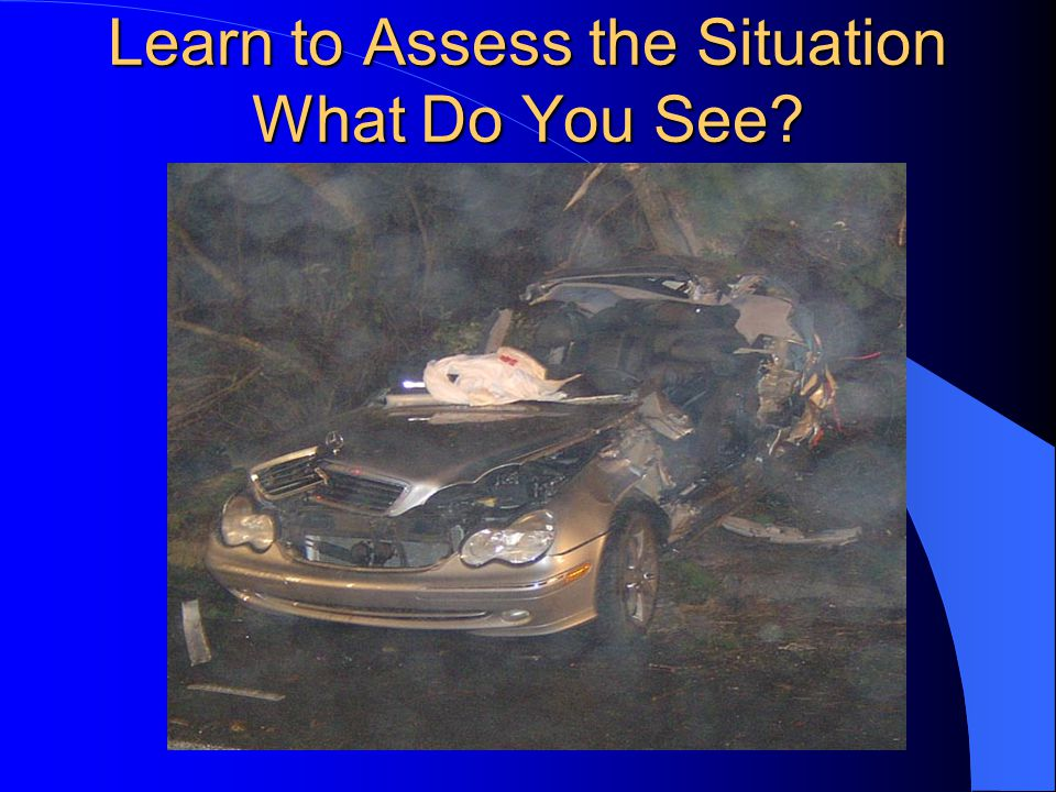 Learn to Assess the Situation What Do You See
