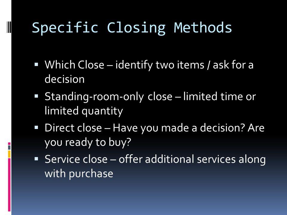 Specific Closing Methods
