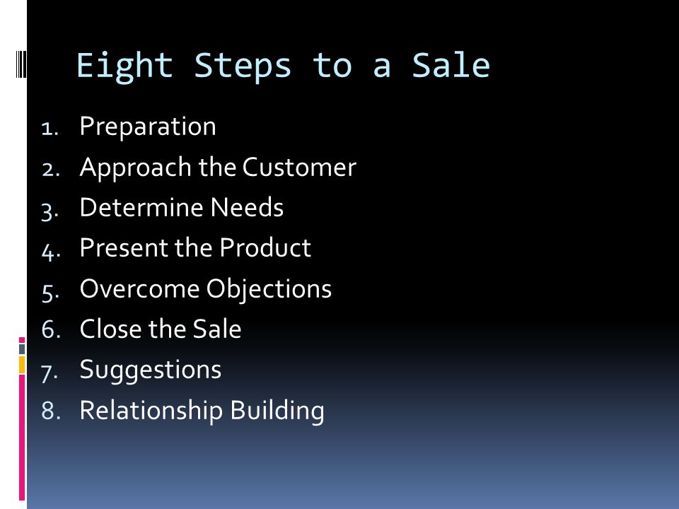 Eight Steps to a Sale Preparation Approach the Customer