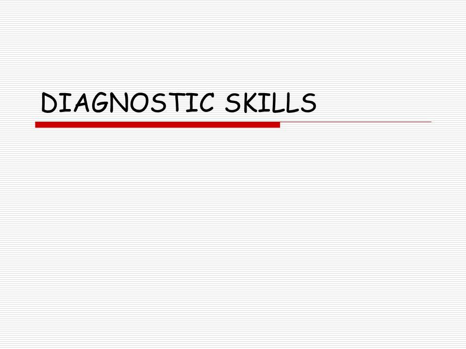 DIAGNOSTIC SKILLS