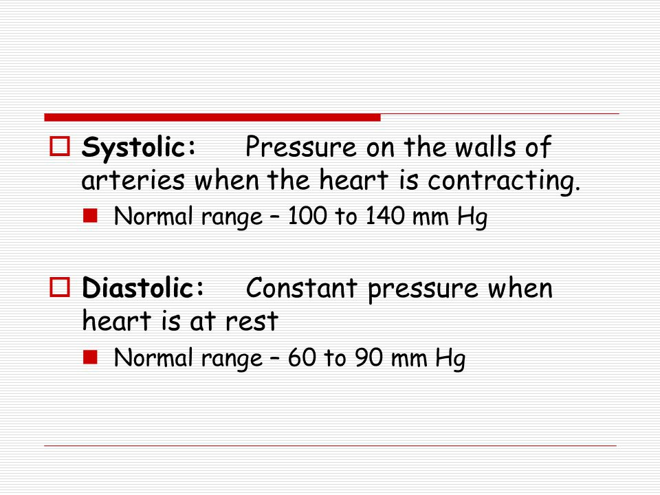 Diastolic: Constant pressure when heart is at rest