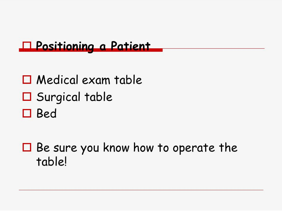 Positioning a Patient Medical exam table. Surgical table.