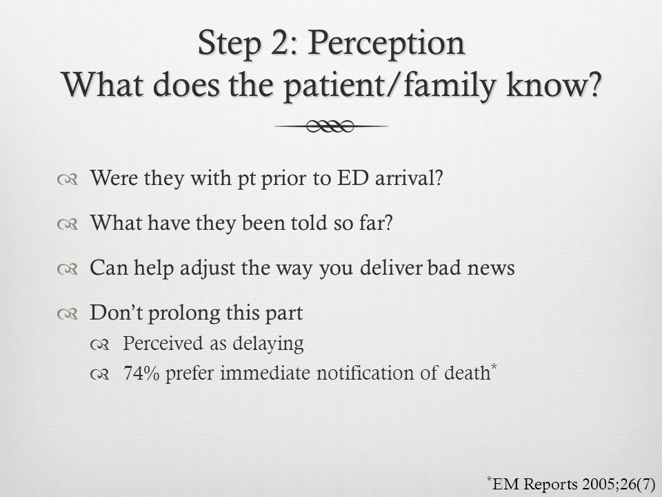 Step 2: Perception What does the patient/family know
