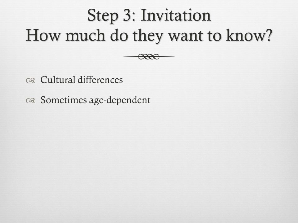 Step 3: Invitation How much do they want to know