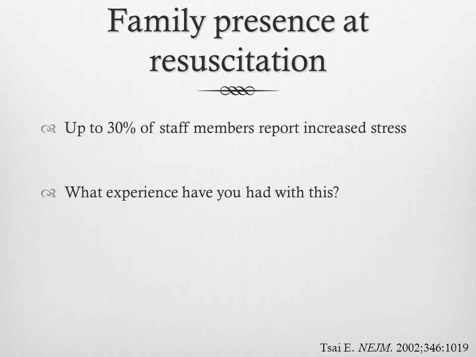 Family presence at resuscitation
