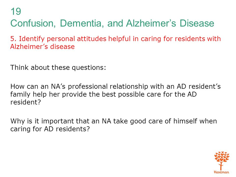 5. Identify personal attitudes helpful in caring for residents with Alzheimer's disease