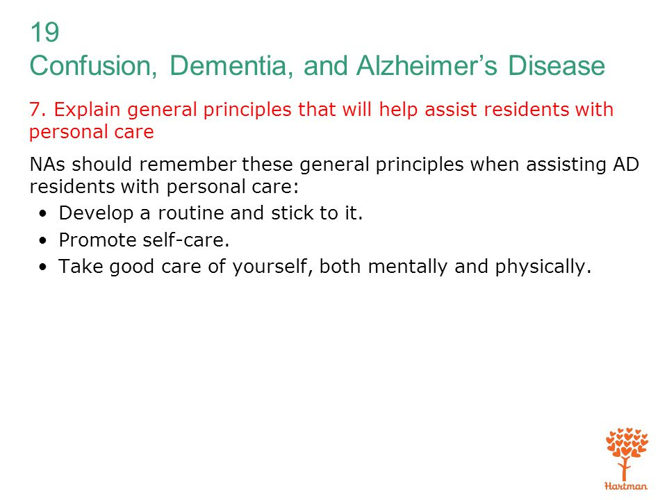 7. Explain general principles that will help assist residents with personal care
