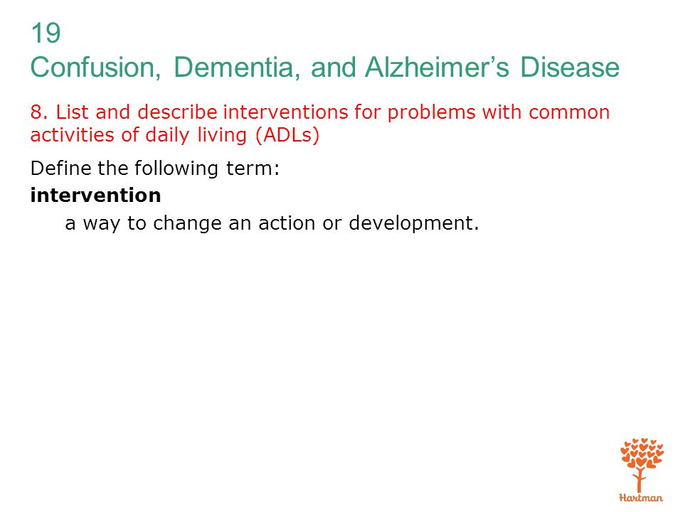 8. List and describe interventions for problems with common activities of daily living (ADLs)