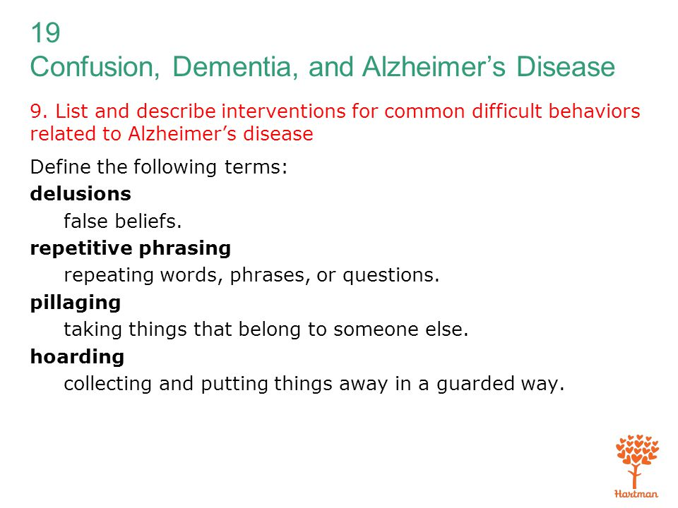 9. List and describe interventions for common difficult behaviors related to Alzheimer's disease