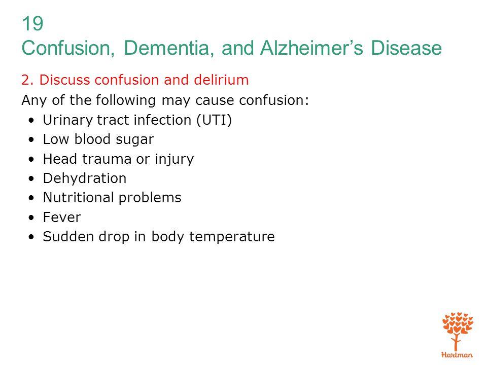2. Discuss confusion and delirium