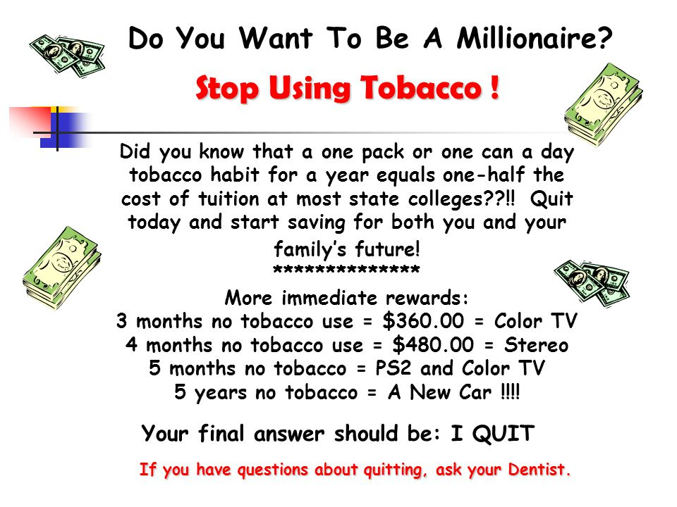 Stop Using Tobacco ! Do You Want To Be A Millionaire