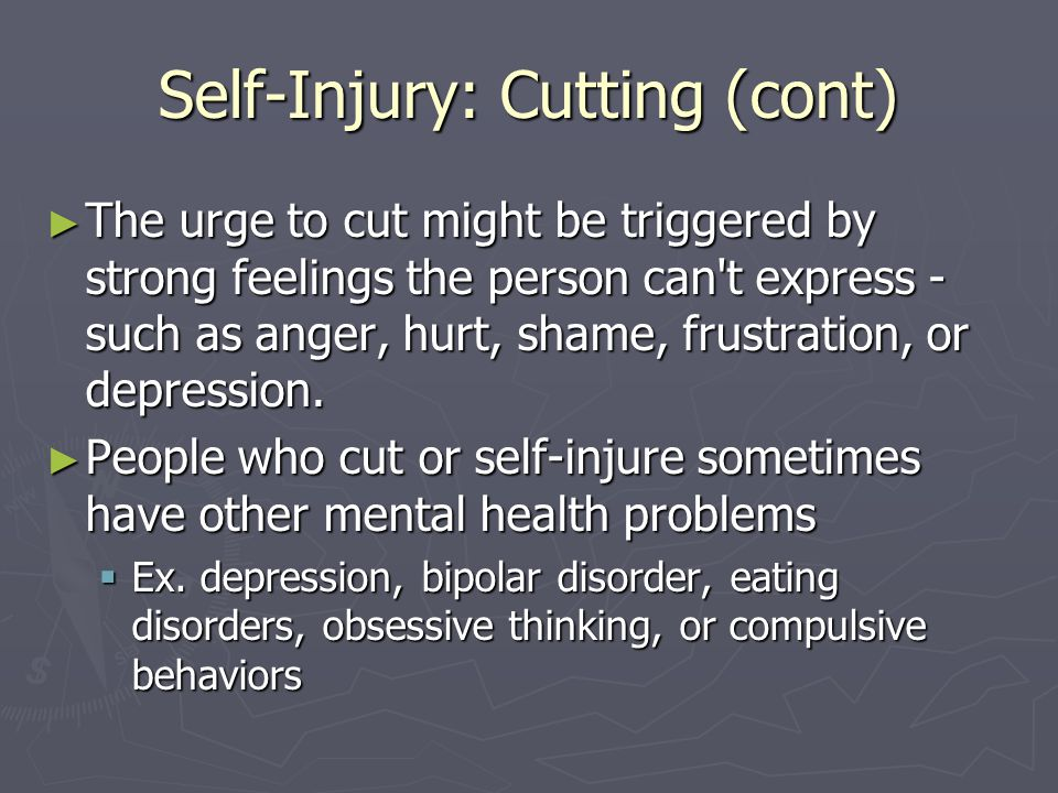 Self-Injury: Cutting (cont)