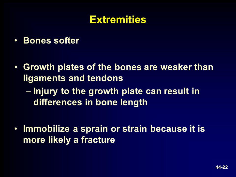 Extremities Bones softer