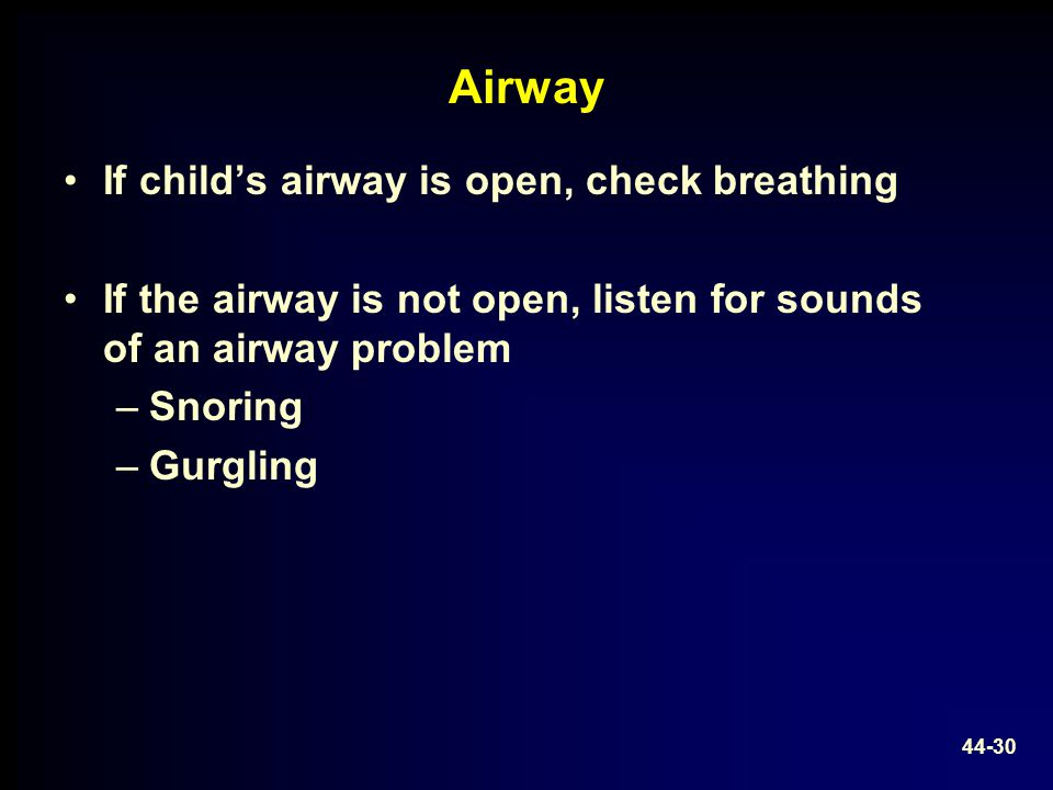 Airway If child's airway is open, check breathing
