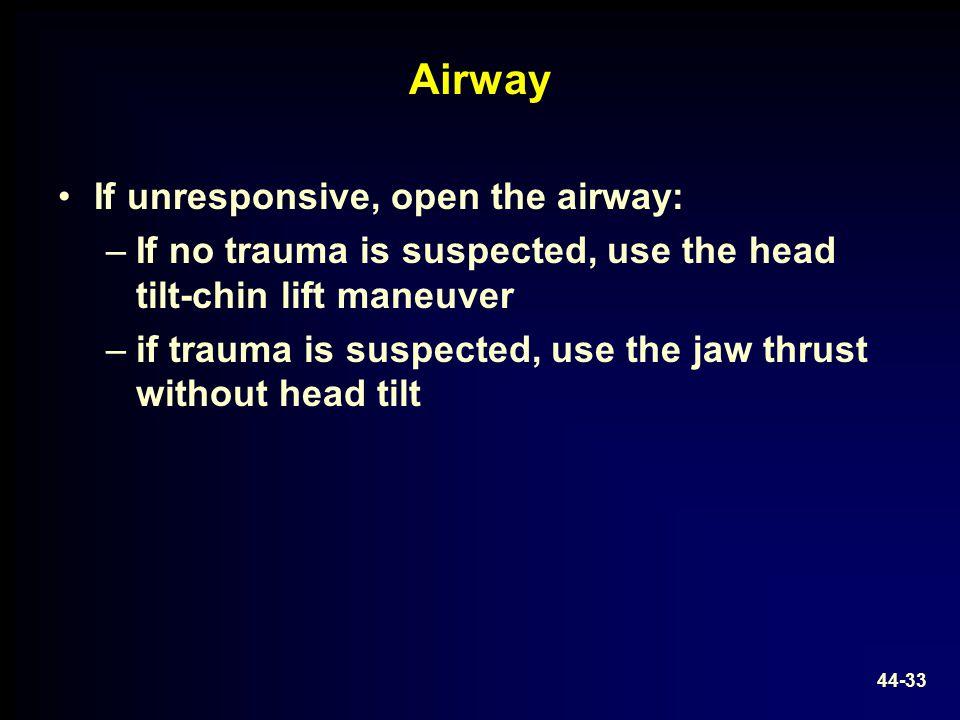 Airway If unresponsive, open the airway: