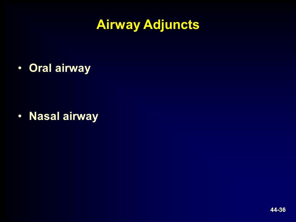 Airway Adjuncts Oral airway Nasal airway