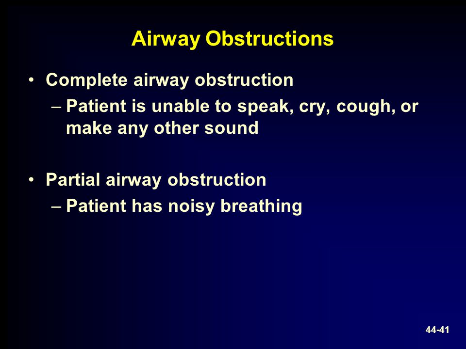 Airway Obstructions Complete airway obstruction
