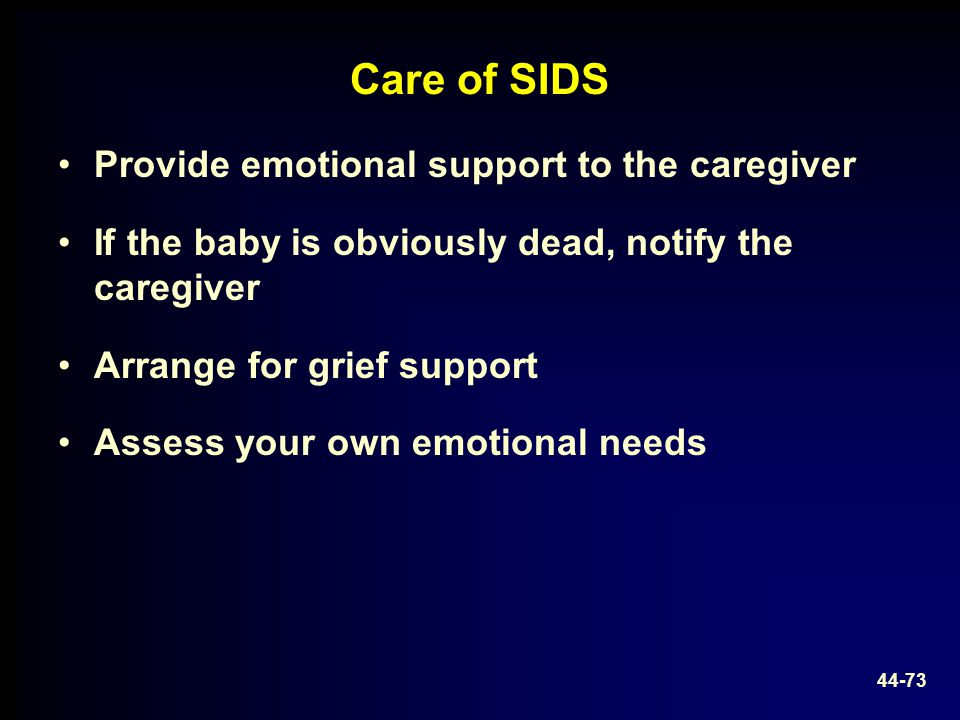 Care of SIDS Provide emotional support to the caregiver