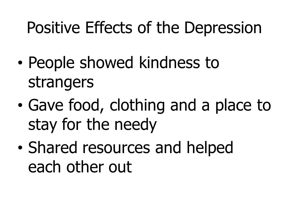 Positive Effects of the Depression