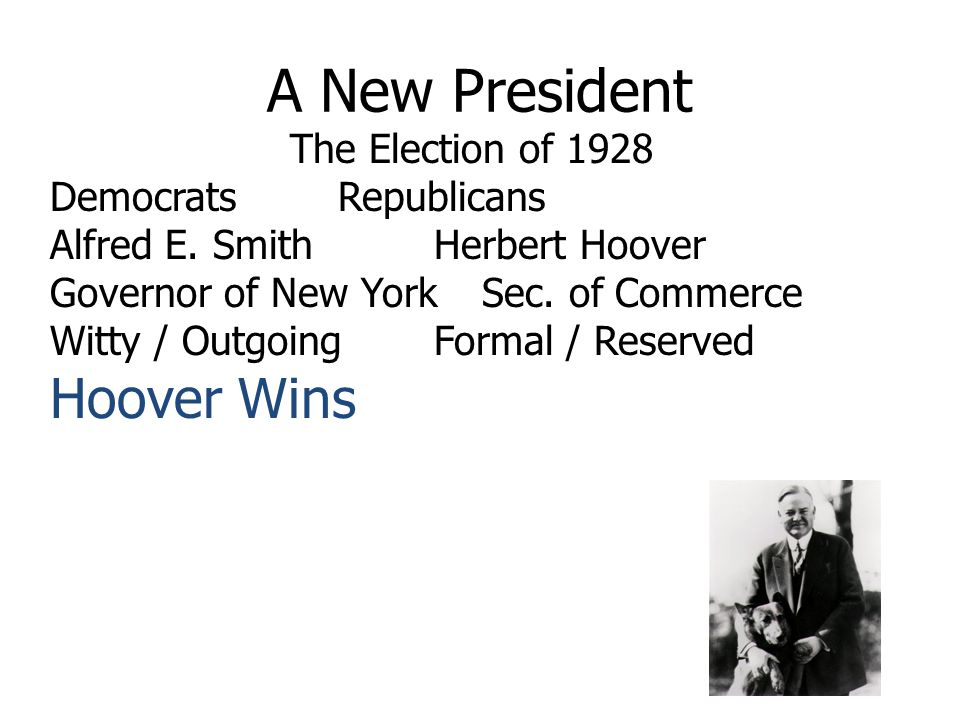 A New President Hoover Wins The Election of 1928 Democrats Republicans