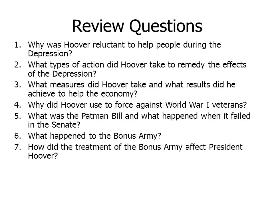 Review Questions Why was Hoover reluctant to help people during the Depression