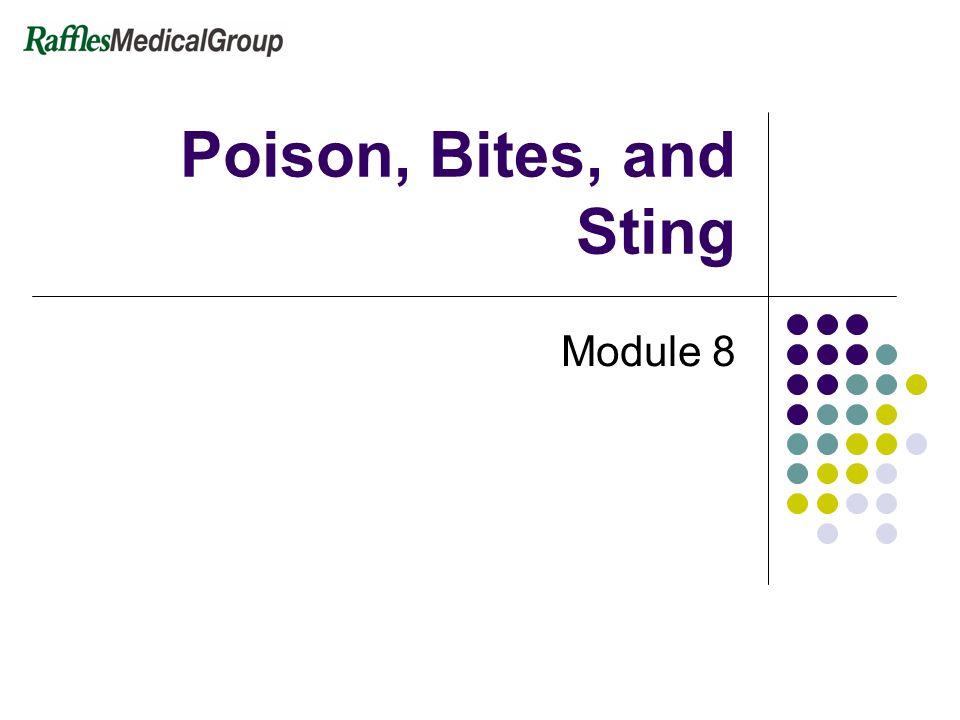Poison, Bites, and Sting Module 8