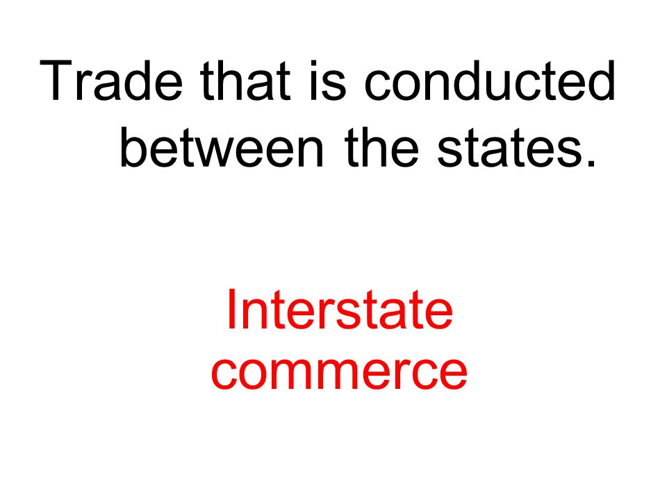 Trade that is conducted between the states.
