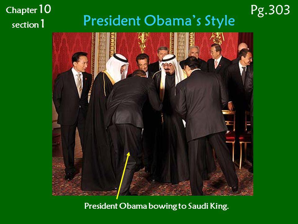 President Obama's Style President Obama bowing to Saudi King.