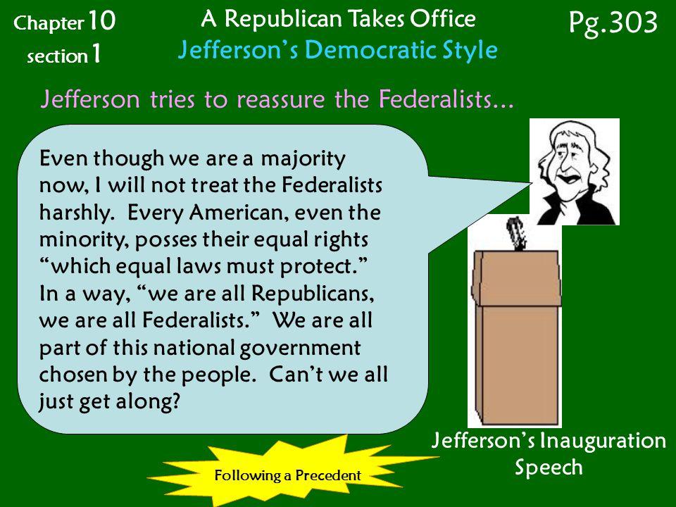 Pg.303 Jefferson's Democratic Style